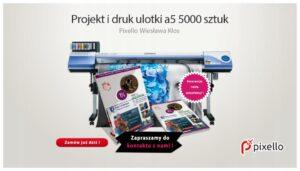 Projekt i druk ulotki a5 5000 sztuk